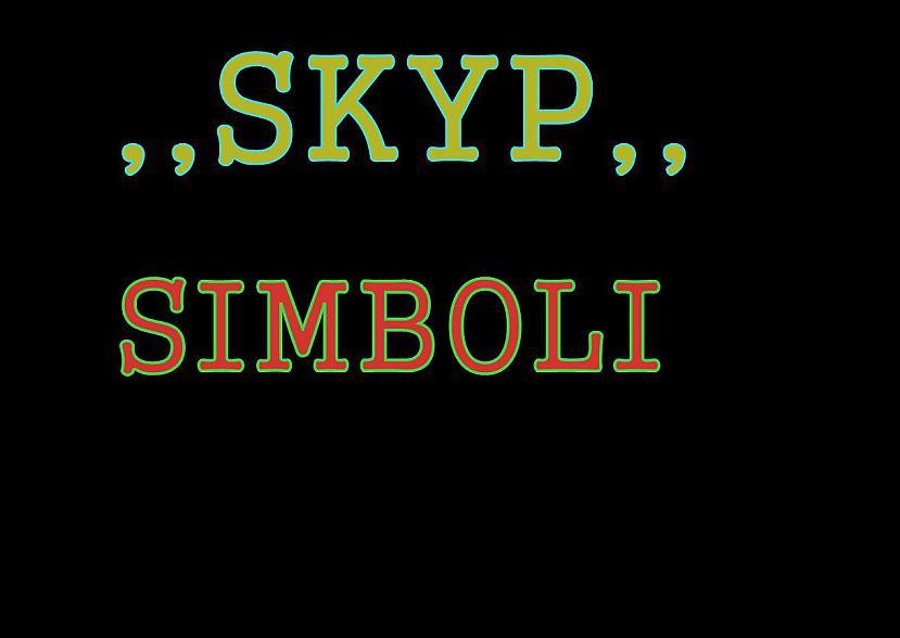 Autors: kahex Skypā neiekļautie simboli.