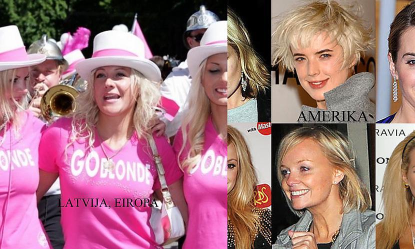 nbspArī mūsējās blondīnes mums... Autors: GuessWho Amerika vs Eiropa #2