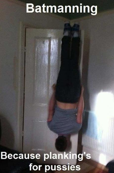 Nu ko itka vinjam sanaca  bet... Autors: XapieC Batmanning Because plankings for pussies