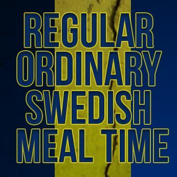 Autors: Volis Regular Ordinary Swedish Meal Time