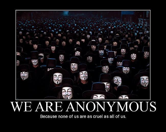 Hakeru grupa Anonymous... Autors: Fosilija Interneta holokausts ir sācies!
