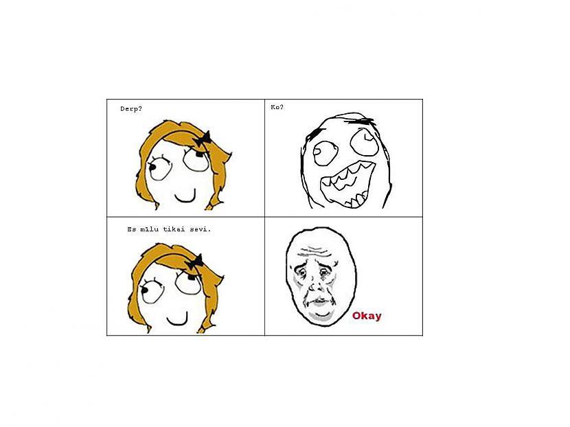 MeiteneDerpDerpsKoMeitene Es... Autors: Fosilija Mans pirmais komiks