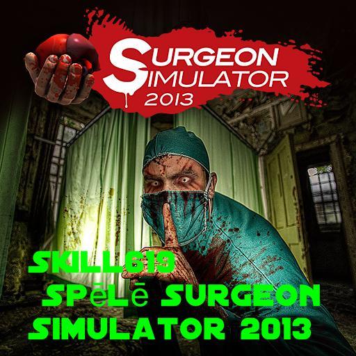 Autors: skill619 Spēlējam Surgeon Simulator ;D