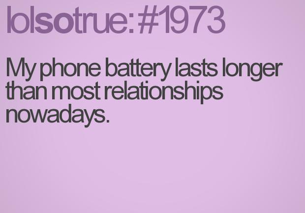 Mana tālruņa akumulators ilgst... Autors: BodyBoard Mūsdienu problēmas attiecībās!