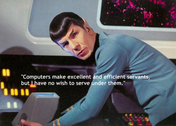 Datori rada lieliskus un... Autors: chakijs16 10 Spoka (Spock) citāti.