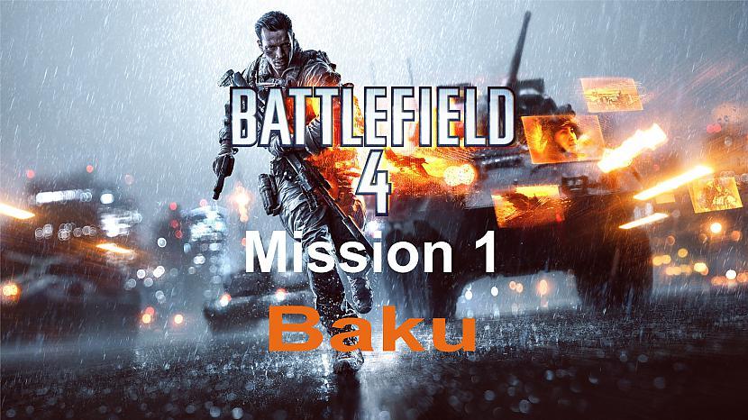 Autors: SilverGun Games Battlefield 4 - Mission 1 - Baku