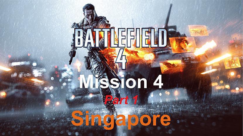 Autors: SilverGun Games Battlefield 4 - Mission 4 - Singapore - Part 1