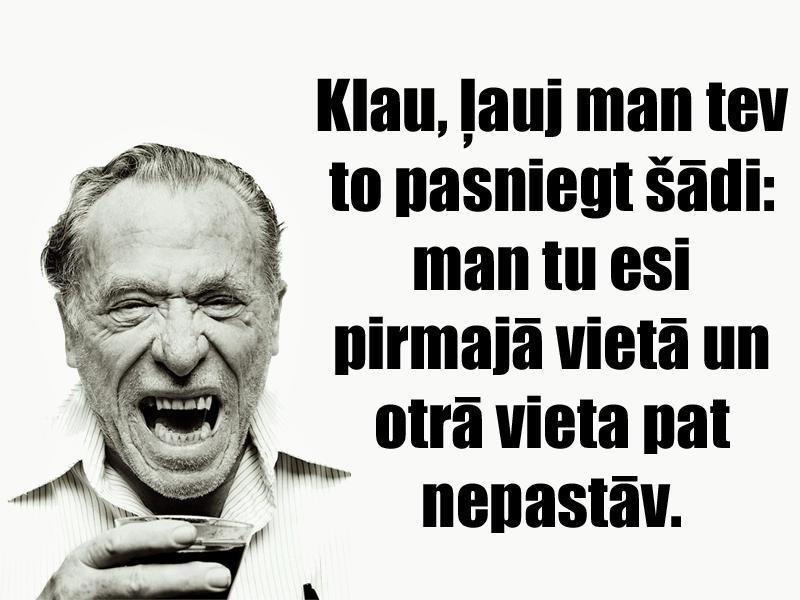 Vai tu ienīsti cilvēkusEs... Autors: matilde Izcilākie Čārlza Bukovska citāti. Izlasi!