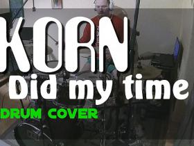 KORN - Did my time - (drum cover)