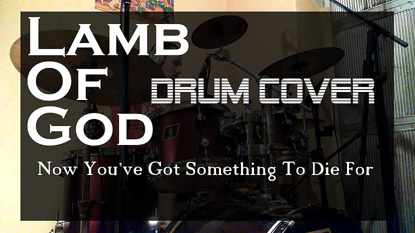 Kriss Michulis - Lamb Of God - Now You've Got Something To Die For - (drum cover