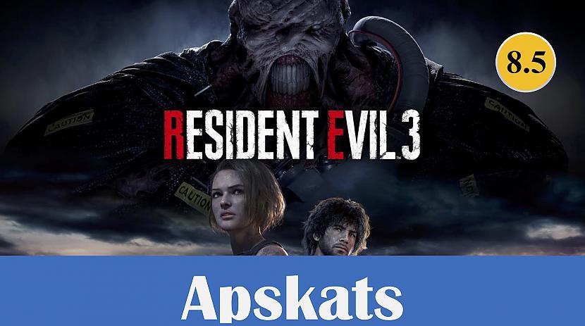 Autors: Skhen Apskats: Resident Evil 3 Remake – priecē un apbēdina vienlaikus
