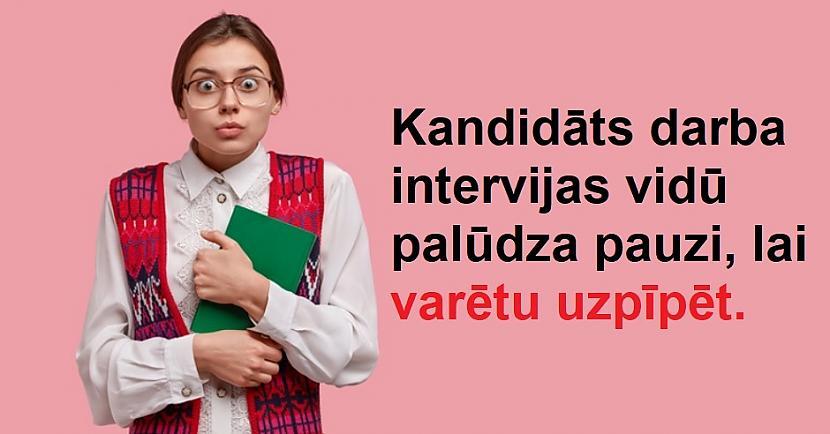 Autors: The Diāna 12 reizes, kad jau darba intervijā bija skaidrs, ka kandidāts nav īstais