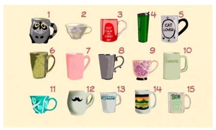 Nr 9Jums patīk ja jūs mīl un... Autors: Zibenzellis69 Psiholoģisks tests: Ko tasītes izvēle liecina par tavu raksturu?