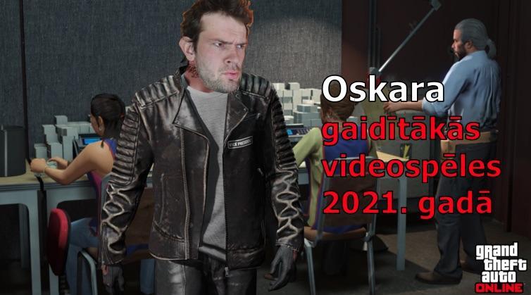 Autors: Skhen Oskara gaidītākās videospēles 2021. gadā